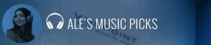 Ale's Music Picks