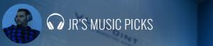 JR's Music Picks