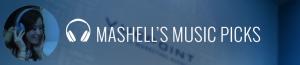 Mashell's Music Picks